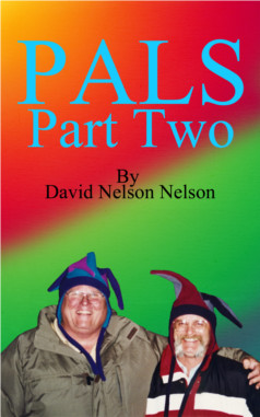 Click here to learn more about David Nelson's novel, PALS: Part One